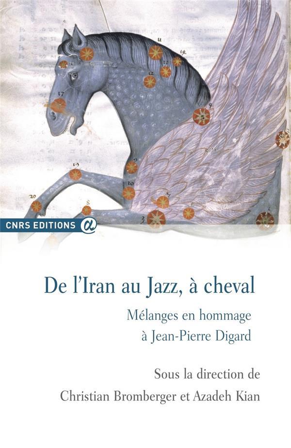 de l'Iran au jazz, à cheval ; mélanges en hommage à Jean-Pierre Digard