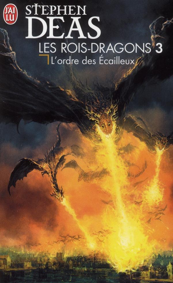 Les rois-dragons t.3 ; l'ordre des écailleux