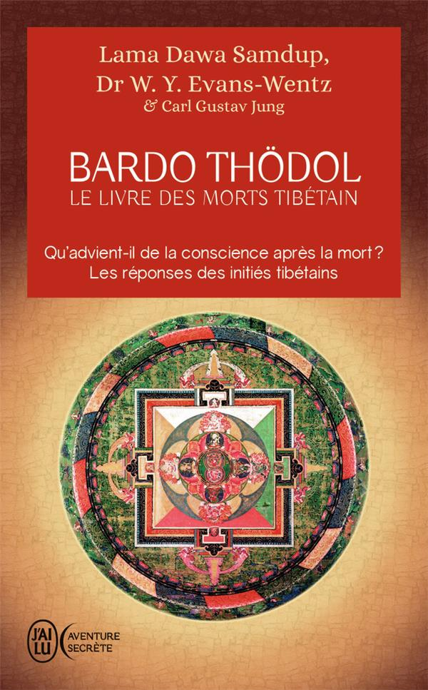 Bardo Thödol ; le livre des morts tibétains