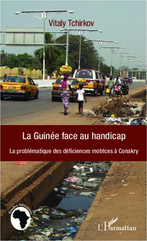 La Guinée face au handicap ; la problématique des déficiences motrices à Conakry