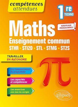 compétences attendues ; mathématiques ; première technologique enseignement commun STHR, STI2D, STL, STMG et ST2S