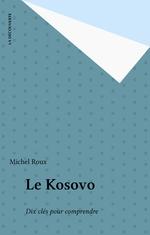 Vente Livre Numérique : Le Kosovo  - Michel Roux