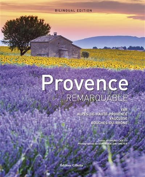 Provence remarquable ; Var, Alpes-de-Haute-Provence, Vaucluse, Bouches-du-Rhône