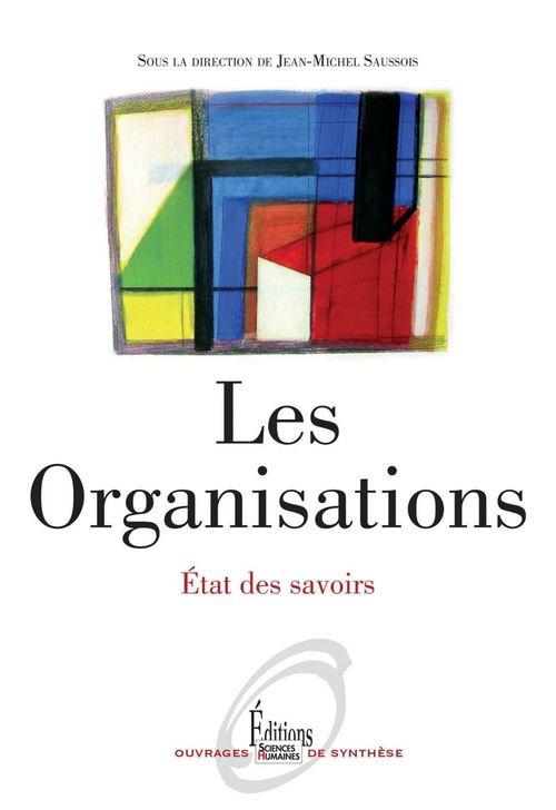 Vente Livre Numérique : Les Organisations. Etat des savoirs  - Jean-Michel SAUSSOIS