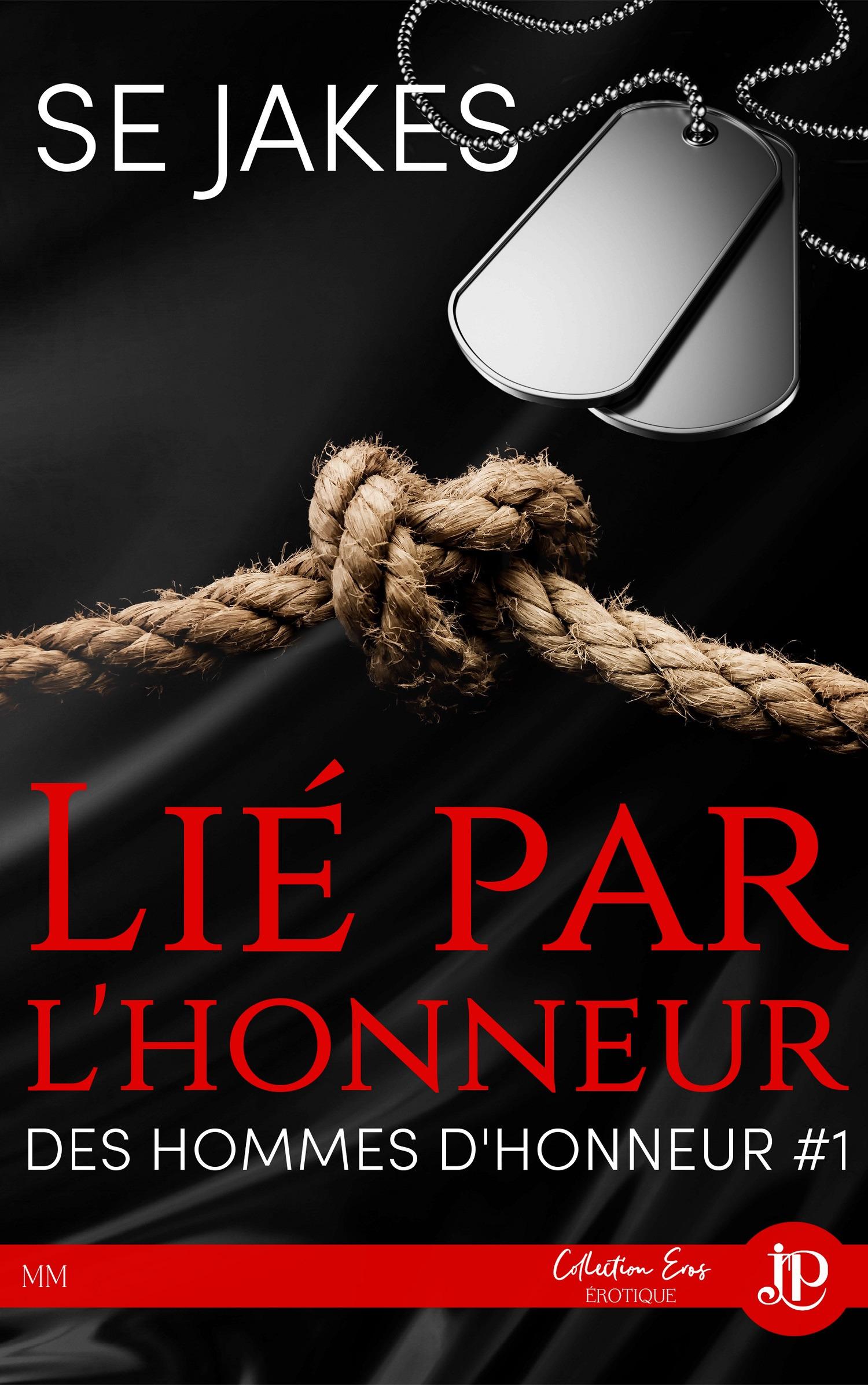 Lie par l'honneur - des hommes d'honneur #1  - Jakes Se