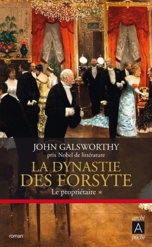 La dynastie des Forsyte t.1 ; le propriétaire