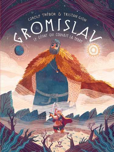 Gromislav ; le géant qui couvait la Terre