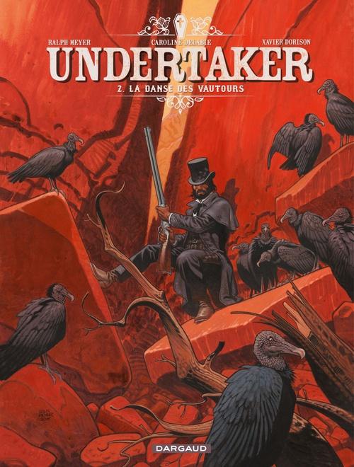 Undertaker t.2 ; la danse des vautours