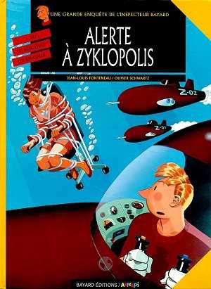 Les enquêtes de l'inspecteur Bayard T.8 ; alerte à Zyklopolis