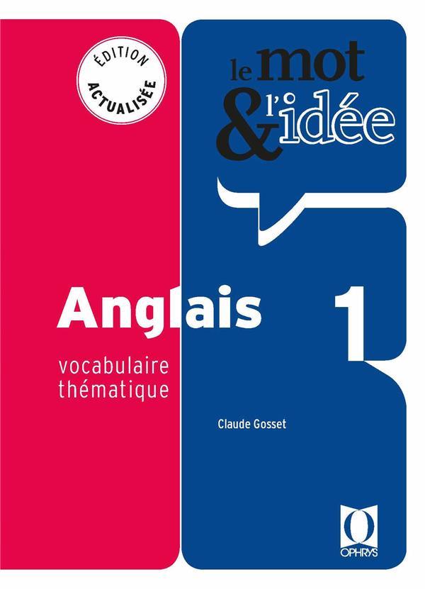 Le mot et l'idée ; anglais 1 ; vocabulaire thématique
