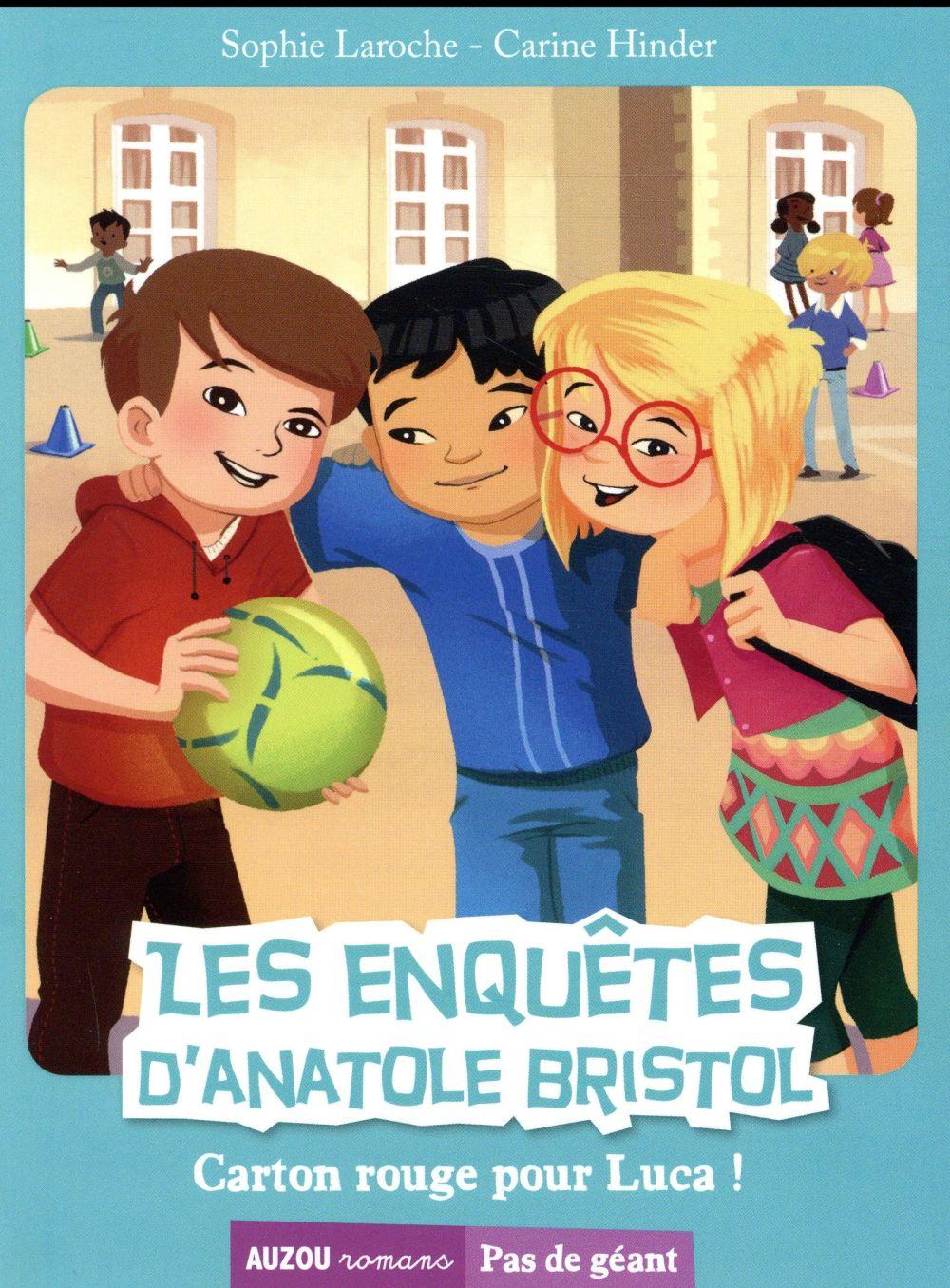 LES ENQUETES D'ANATOLE BRISTOL- TOME 8 CARTON ROUGE POUR LUCA ! Laroche Sophie