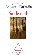 Vente Livre Numérique : Sur le tard  - Jacqueline Rousseau-Dujardin