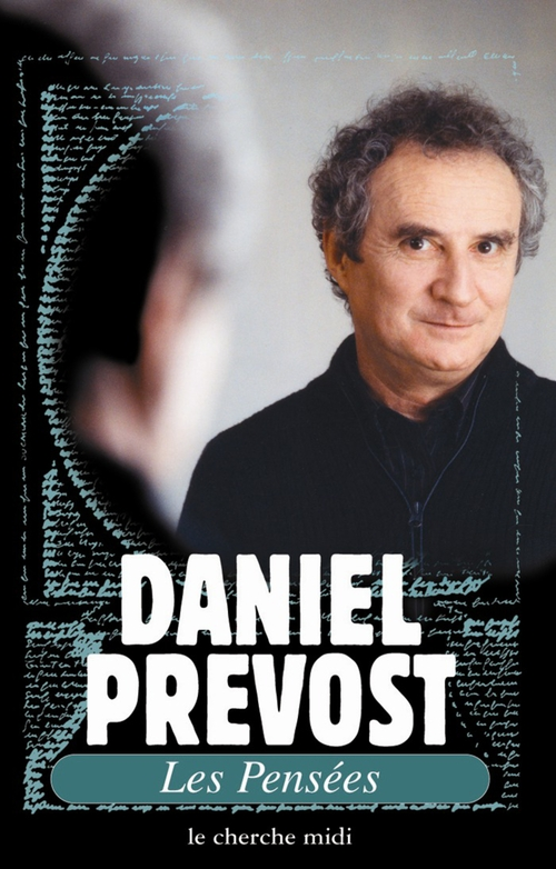 Daniel Prévost, Les Pensées