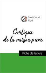 Vente EBooks : Analyse de l'oeuvre : Critique de la raison pure (résumé et fiche de lecture plébiscités par les enseignants sur fichedelecture.  - Emmanuel KANT