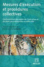 Mesures d'exécution et procédures collectives  - Pierre-Michel Le Corre