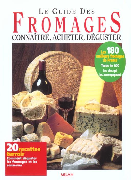 le guide des fromages ; connaitre acheter deguster