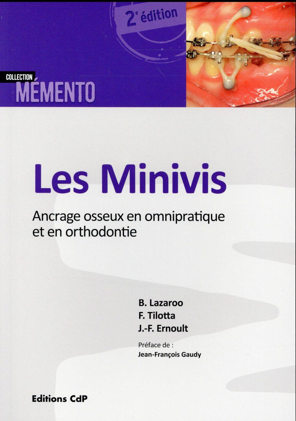 Les Minivis ; Ancrage Osseux En Omnipratique Et En Orthodontie (2e Edition)