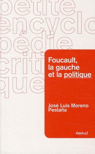 Michel Foucault, la gauche et la politique