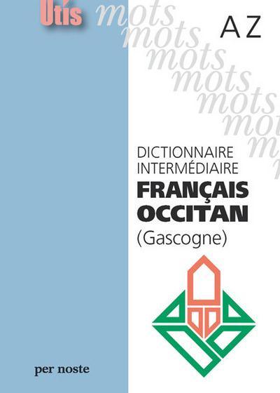 Dictionnaire intermediaire francais occitan (gascogne) az