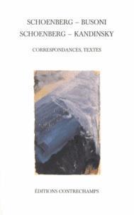 Schoenberg - Busoni, Schoenberg - Kandinsky ; correspondances, textes