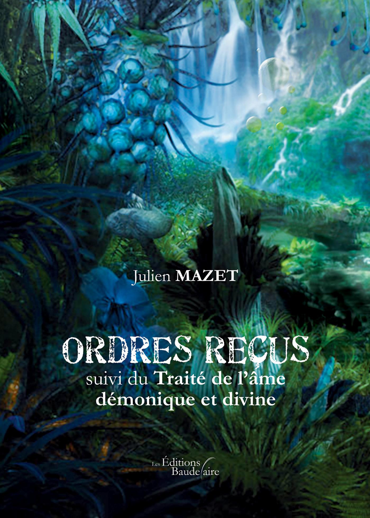 Ordres reçus ; traité de l'âme démonique et divine