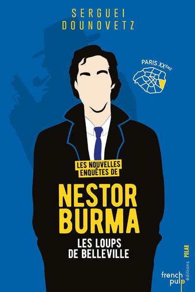 Les nouvelles enquêtes de Nestor Burma T.1 ; les loups de Belleville