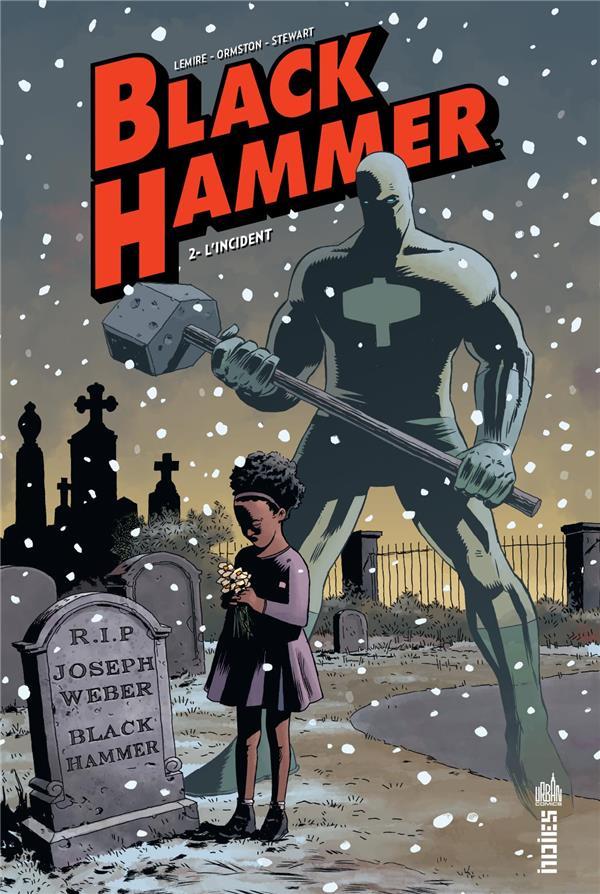 Black Hammer T.2 ; l'incident
