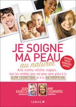 Vente Livre Numérique : Je soigne ma peau au naturel  - Annie Casamayou - Julien Kaibeck