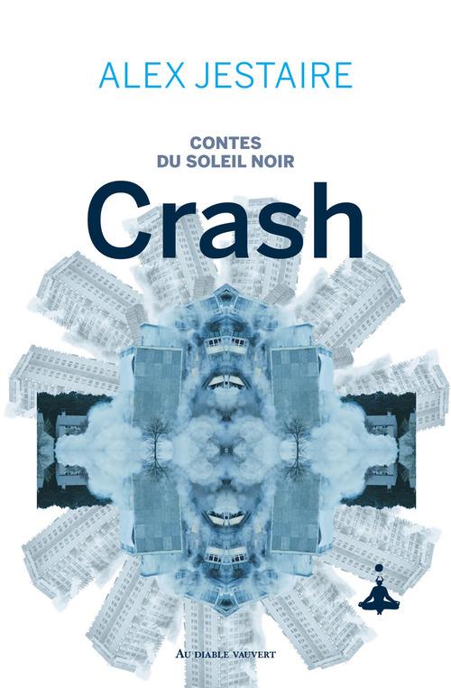 Contes du soleil noir ; crash