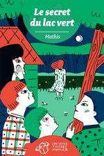 Vente Livre Numérique : Le secret du lac vert  - Mathis