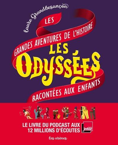 LES ODYSSEES - LES GRANDES AVENTURES DE L-HISTOIRE RACONTEES AUX ENFANTS