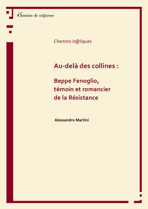 Au-delà des collines : Beppe Fenoglio, témoin et romancier de la Résistance
