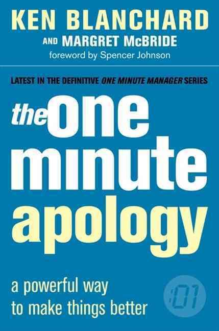 The one minute apology - a powerful way to make things better