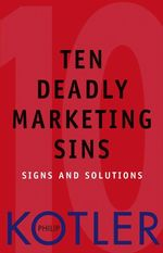 Vente Livre Numérique : Ten Deadly Marketing Sins  - Philip Kotler