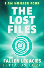 I Am Number Four: The Lost Files: The Fallen Legacies  - Pittacus Lore