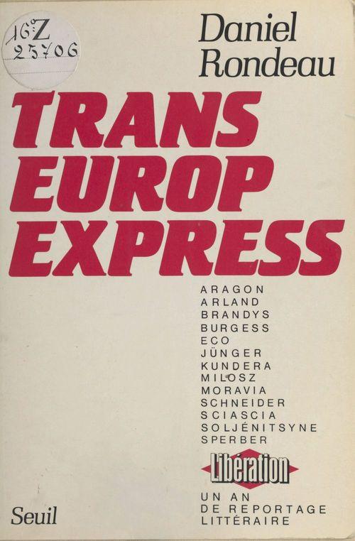 Trans-europ-express. un an de reportage litteraire a