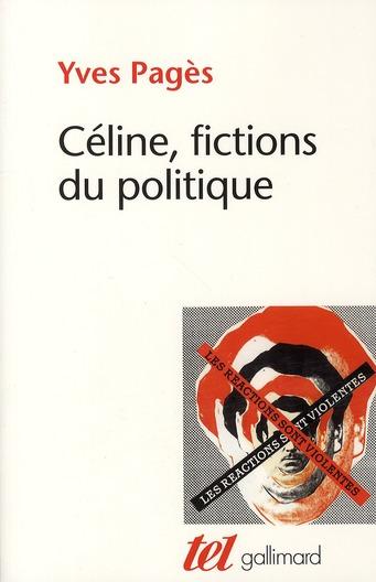 Céline, fictions du politique