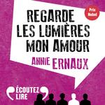 Vente AudioBook : Regarde les lumières mon amour  - Annie Ernaux