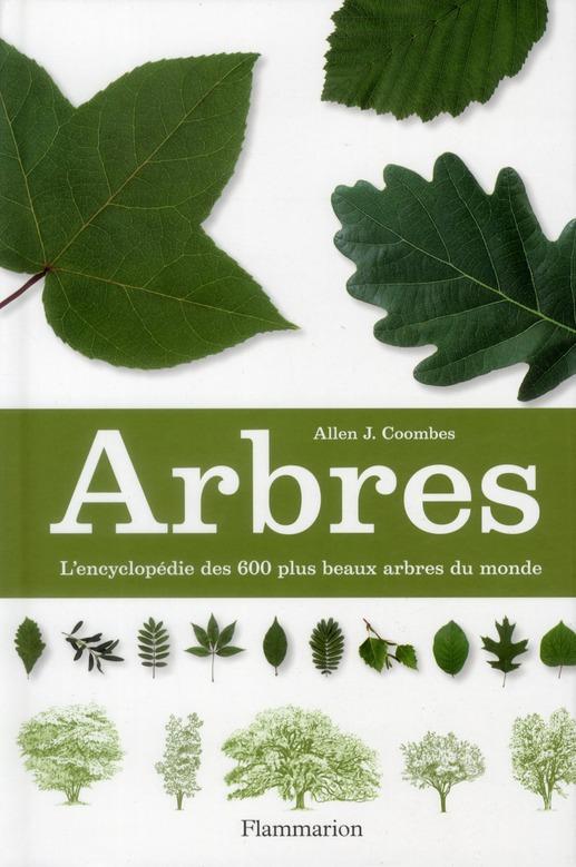 Arbres ; l'encyclopédie des 600 plus beaux arbres du monde