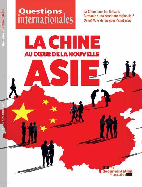 Revue questions internationales ; la Chine au coeur de la nouvelle Asie