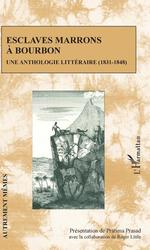 Vente EBooks : Esclaves marrons à Bourbon  - Roger Little - Pratima Prasad