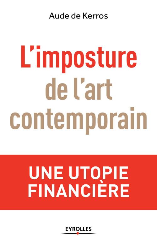 l'imposture de l'art contemporain ; une utopie financière