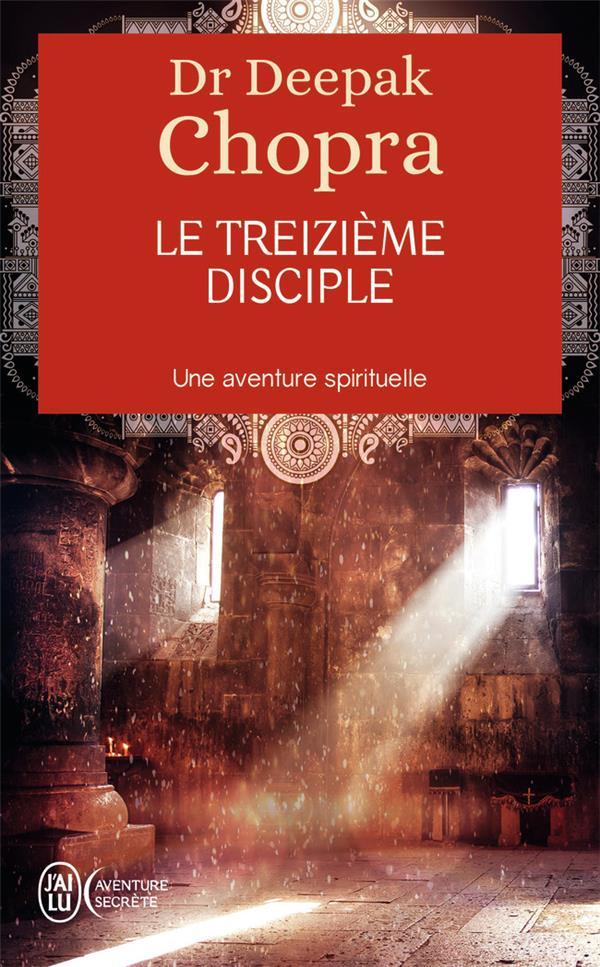 Le treizième disciple ; une aventure spirituelle