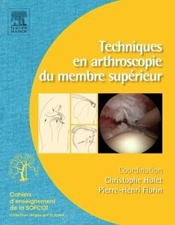 Techniques en arthroscopie du membre supérieur
