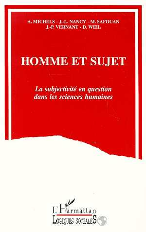 Homme et sujet ; la subjectivité en question dans les sciences humaines