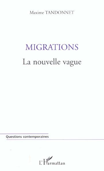 Migrations - la nouvelle vague
