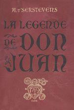 La légende de Don Juan  - Albert T'Serstevens