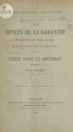 Vente EBooks : Des effets de la garantie en matière de vices cachés (actions rédhibitoire et estimatoire)  - René Ancely
