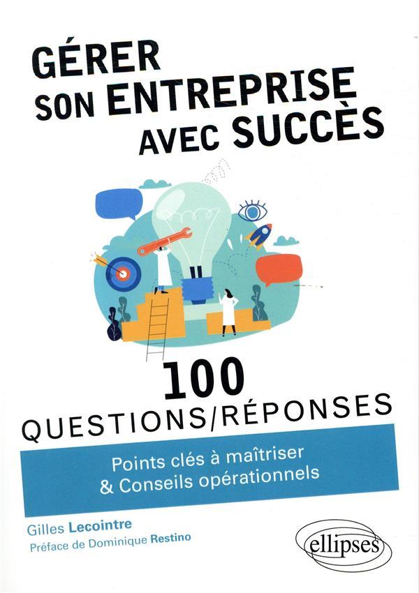 100 questions/réponses ; gérer son entreprise avec succès