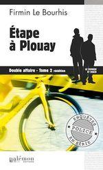 Étape à Plouay : Double affaire - Tome 2